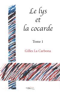 Cover Le lys et la cocarde - Tome 1