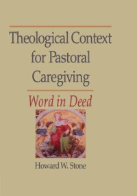 Cover Theological Context for Pastoral Caregiving
