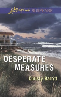 Cover Desperate Measures (Mills & Boon Love Inspired Suspense)