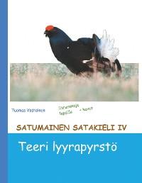 Cover Satumainen satakieli IV Teeri lyyrapyrstö