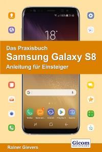 Cover Das Praxisbuch Samsung Galaxy S8 - Anleitung für Einsteiger