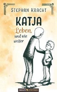 Cover Katja - Leben, und wie weiter