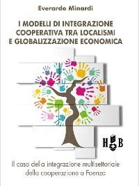 Cover I modelli di integrazione cooperativa tra localismi e globalizzazione economica