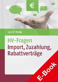 Cover HV-Fragen: Import, Zuzahlung, Rabattverträge