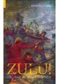 Cover Zulu! The Battle for Rorke's Drift