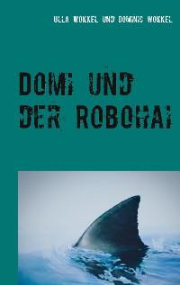 Cover Domi und der Robohai