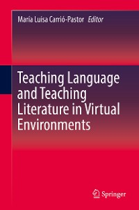 Cover Teaching Language and Teaching Literature in Virtual Environments