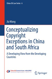 Cover Conceptualizing Copyright Exceptions in China and South Africa
