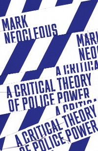 Cover A Critical Theory of Police Power