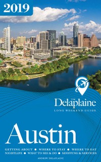 Cover AUSTIN - The Delaplaine 2019 Long Weekend Guide