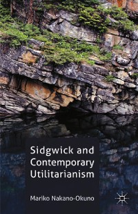 Cover Sidgwick and Contemporary Utilitarianism