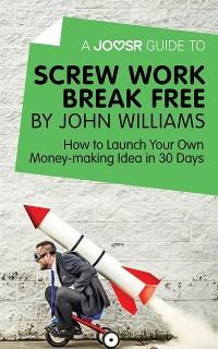 Cover Joosr Guide to... Screw Work Break Free by John Williams