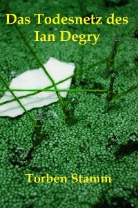 Cover Das Todesnetz des Ian Degry