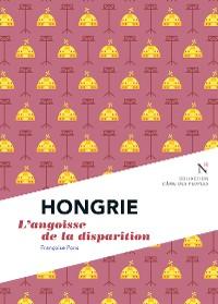 Cover Hongrie : L'angoisse de la disparition