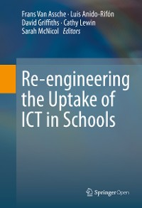 Cover Re-engineering the Uptake of ICT in Schools