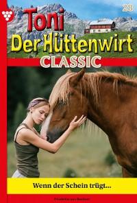 Cover Toni der Hüttenwirt Classic 28 – Heimatroman
