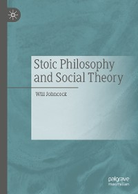 Cover Stoic Philosophy and Social Theory