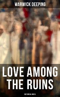 Cover Love Among the Ruins (Historical Novel)