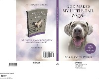 Cover God Makes My Little Tail Wiggle -- The Book Of Prayers