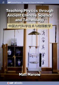 Cover Teaching Physics through Ancient Chinese Science and Technology