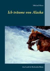 Cover Ich träume von Alaska