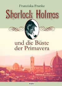 Cover Sherlock Holmes und die Büste der Primavera