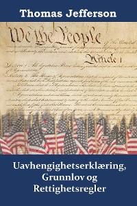 Cover Uavhengighetserklæring, Grunnlov og Rettighetsregler