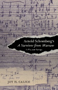 Cover Arnold Schoenberg's A Survivor from Warsaw in Postwar Europe