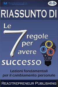 """Cover Riassunto Di """"Le 7 Regole Per Avere Successo"""""""