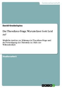 Cover Gott und das Leid. Die Theodizee-Frage - Warum lässt Gott Leid zu?