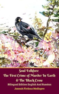 Cover Soul Folklore The First Crime of Murder In Earth & The Black Crow Bilingual Edition English And Russian
