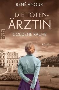 Cover Die Totenärztin: Goldene Rache