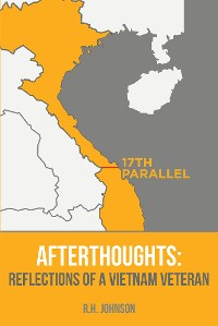 Cover Afterthoughts:  Reflections of a Vietnam Veteran