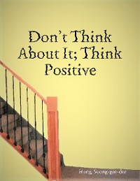 Cover Don't Think About It, Think Positive