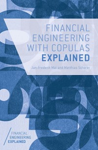 Cover Financial Engineering with Copulas Explained