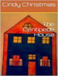 Cover Centipede House