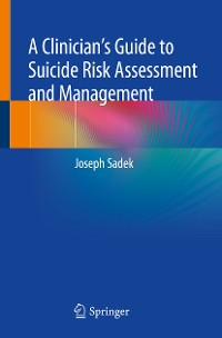 Cover A Clinician's Guide to Suicide Risk Assessment and Management