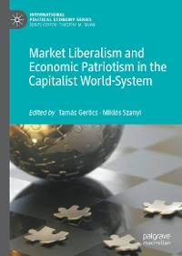 Cover Market Liberalism and Economic Patriotism in the Capitalist World-System