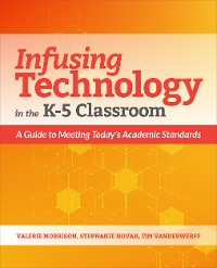 Cover Infusing Technology in the K-5 Classroom