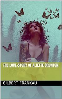 Cover The Love Story of Aliette Brunton