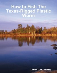 Cover How to Fish the Texas-Rigged Plastic Worm