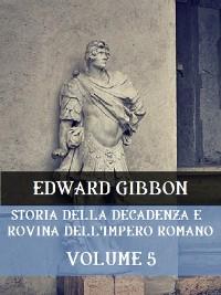 Cover Storia della decadenza e rovina dell'Impero Romano Volume 5