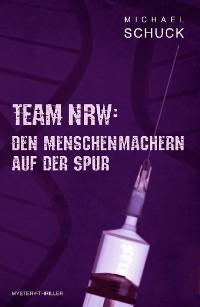 Cover Team NRW: Den Menschenmachern auf der Spur