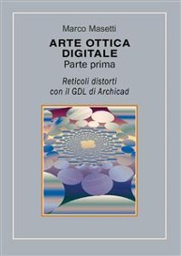 Cover Arte ottica digitale. Parte prima