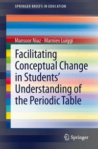 Cover Facilitating Conceptual Change in Students' Understanding of the Periodic Table