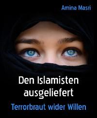 Cover Den Islamisten ausgeliefert