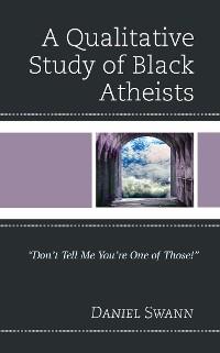 Cover A Qualitative Study of Black Atheists