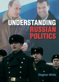 Cover Understanding Russian Politics