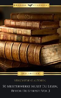 Cover 50 Meisterwerke Musst Du Lesen, Bevor Du Stirbst: Vol. 3