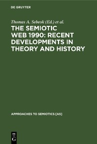 Cover The Semiotic Web 1990: Recent Developments in Theory and History